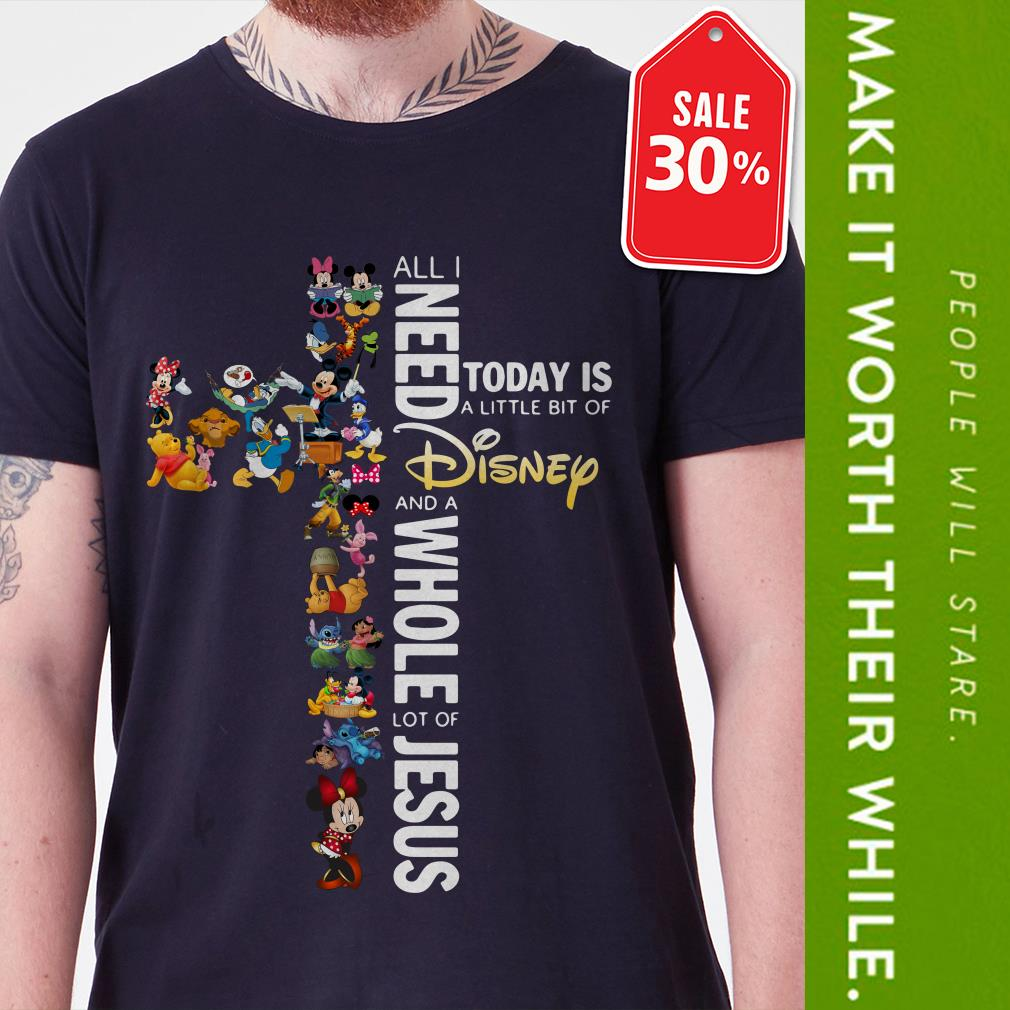 Official All I need today is a little bit of Disney and a whole lot of Jesus shirt by tshirtat store Shirt