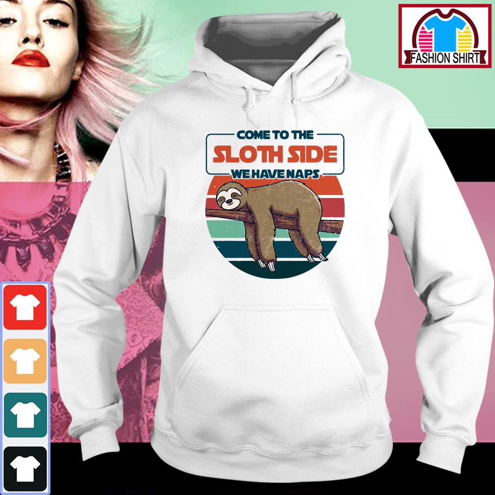Official Come to the sloth side we have naps vintage shirt by tshirtat store Hoodie