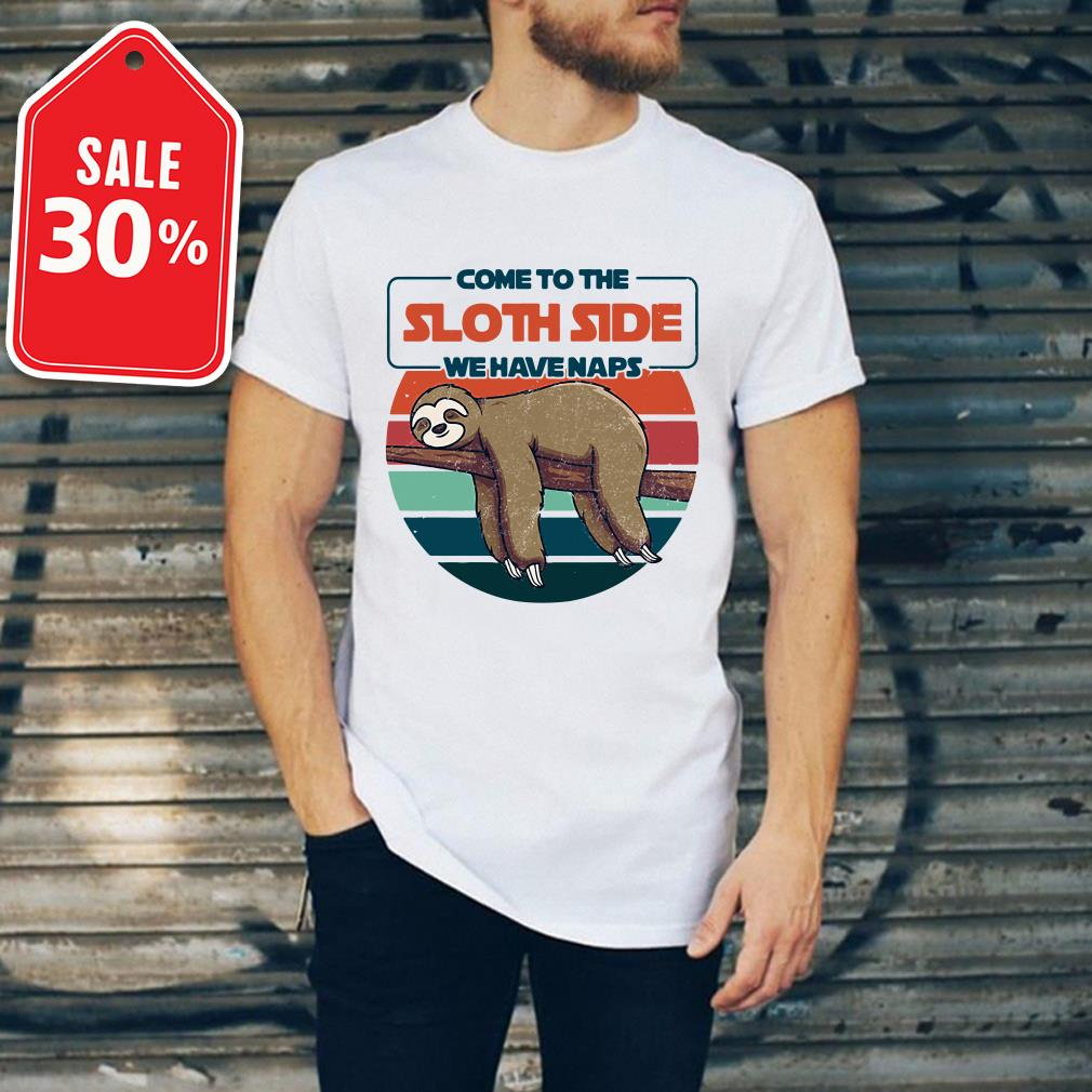 Official Come to the sloth side we have naps vintage shirt by tshirtat store Shirt