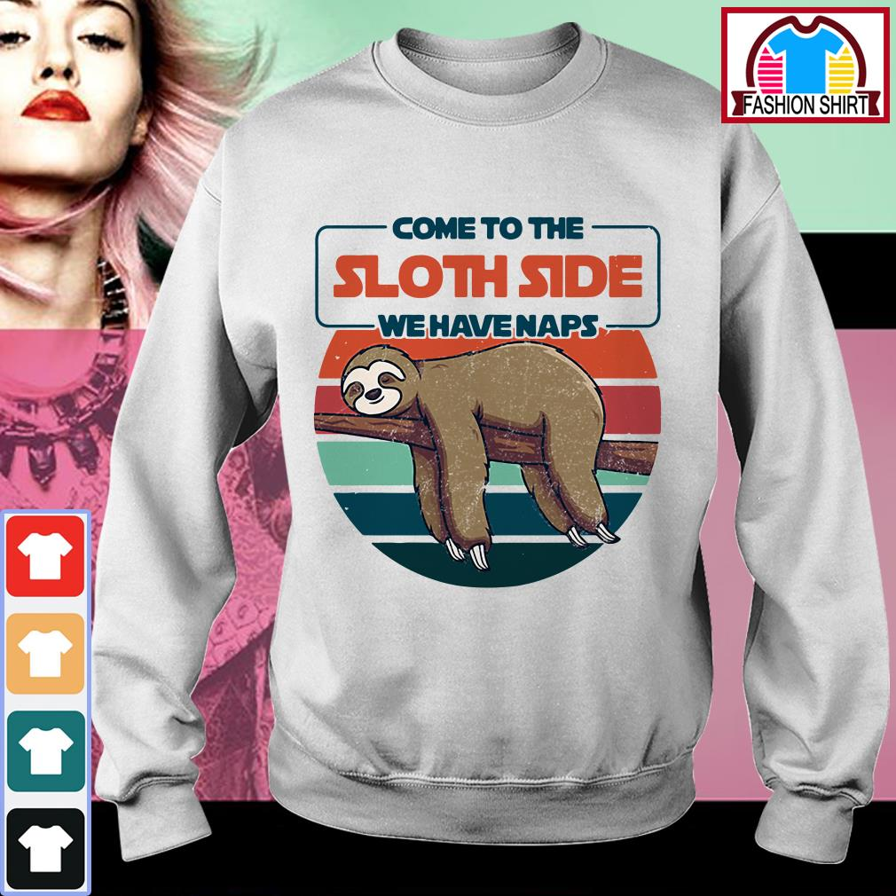 Official Come to the sloth side we have naps vintage shirt by tshirtat store Sweater