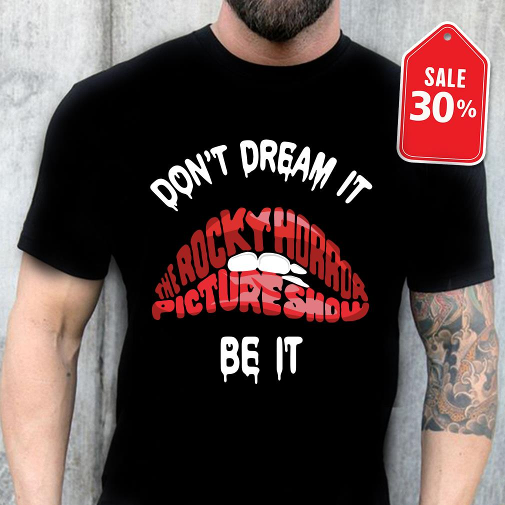Official Don't dream it be it The Rocky Horror Picture Show red lips shirt by tshirtat store Shirt