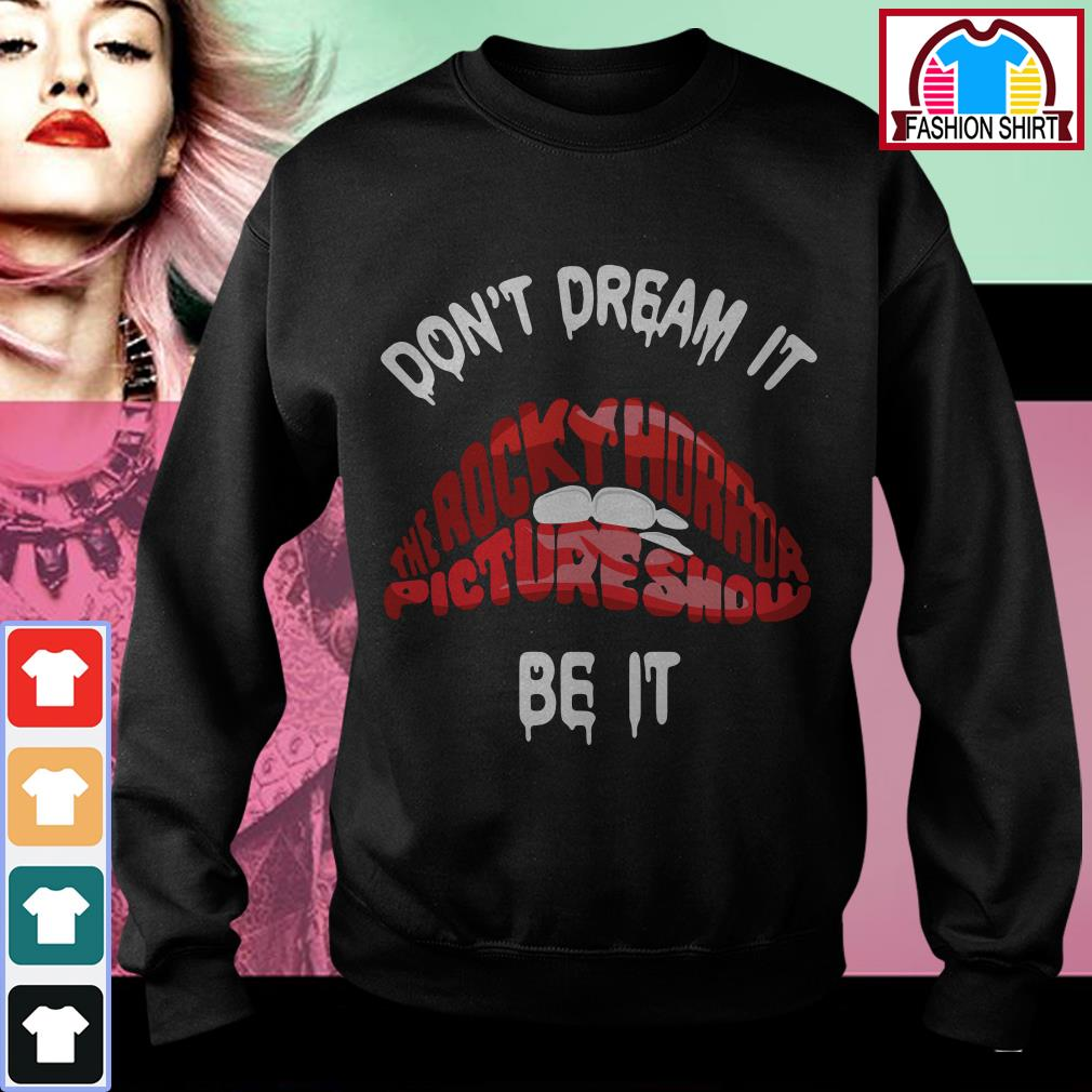 Official Don't dream it be it The Rocky Horror Picture Show red lips shirt by tshirtat store Sweater