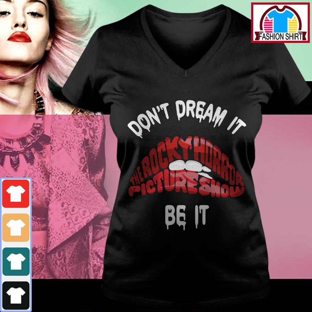 Official Don't dream it be it The Rocky Horror Picture Show red lips shirt by tshirtat store V-neck T-shirt