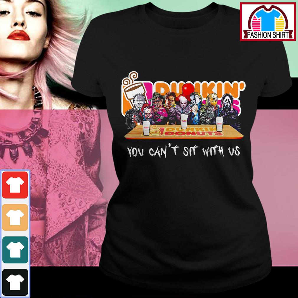 Official Horror Dunkin' Donuts you can't sit with us shirt by tshirtat store Ladies Tee