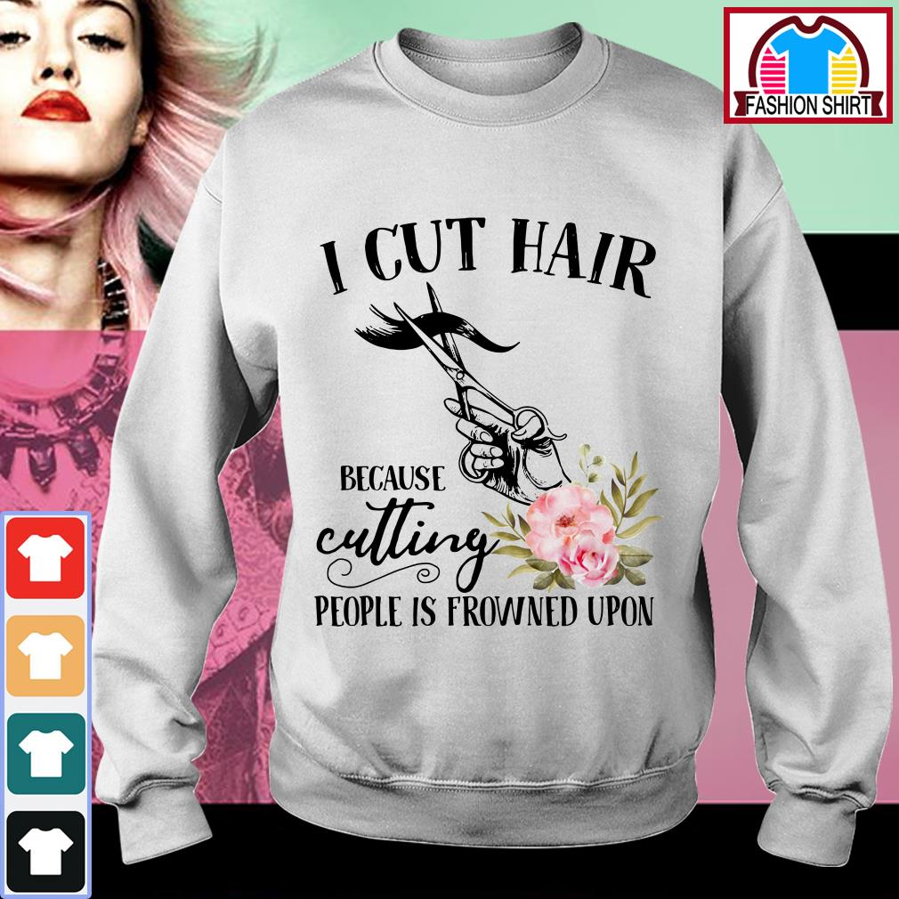 Official I cut hair because cutting people is frowned upon shirt by tshirtat store Sweater