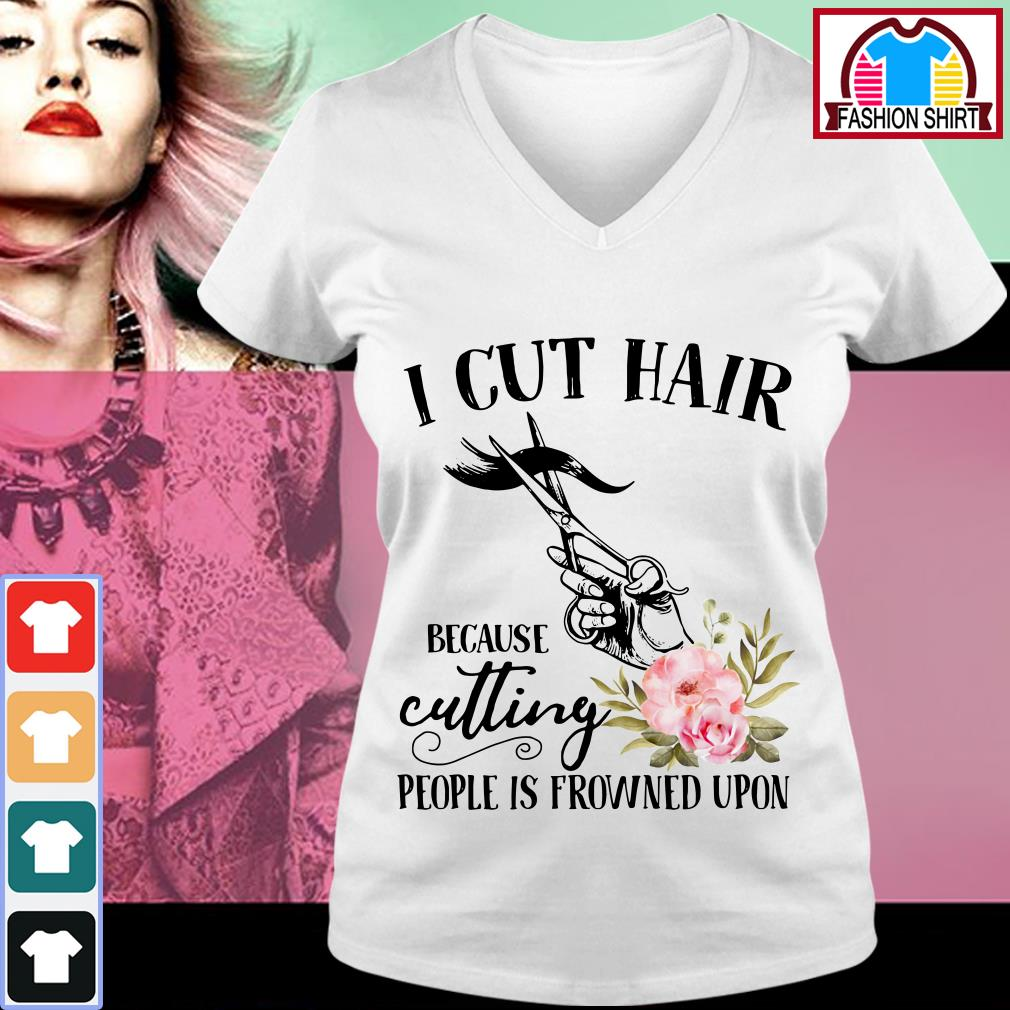 Official I cut hair because cutting people is frowned upon shirt by tshirtat store V-neck T-shirt