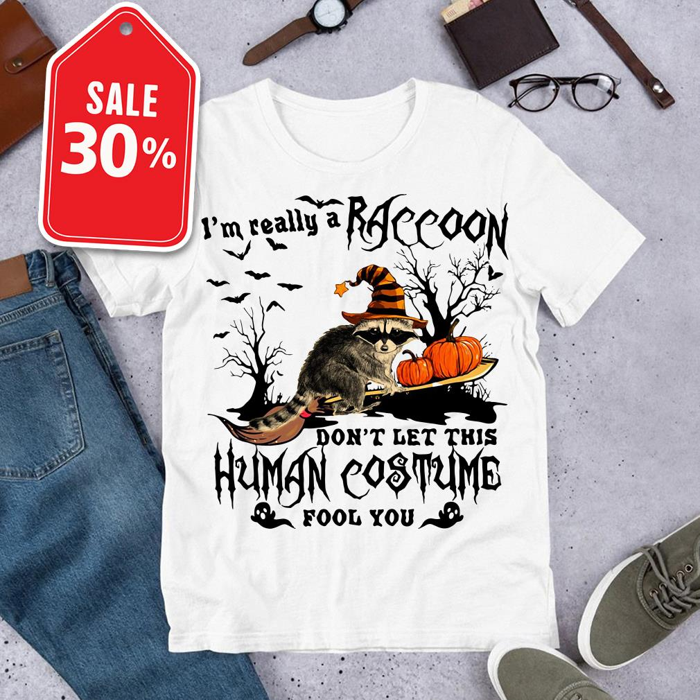Official I'm really a raccoon don't let this human costume fool you shirt by tshirtat store Shirt