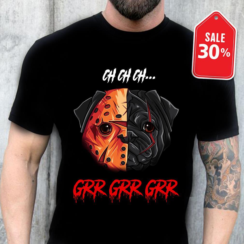 Official Jason Voorhees Pug ch ch ch grr grr grr shirt by tshirtat store Shirt