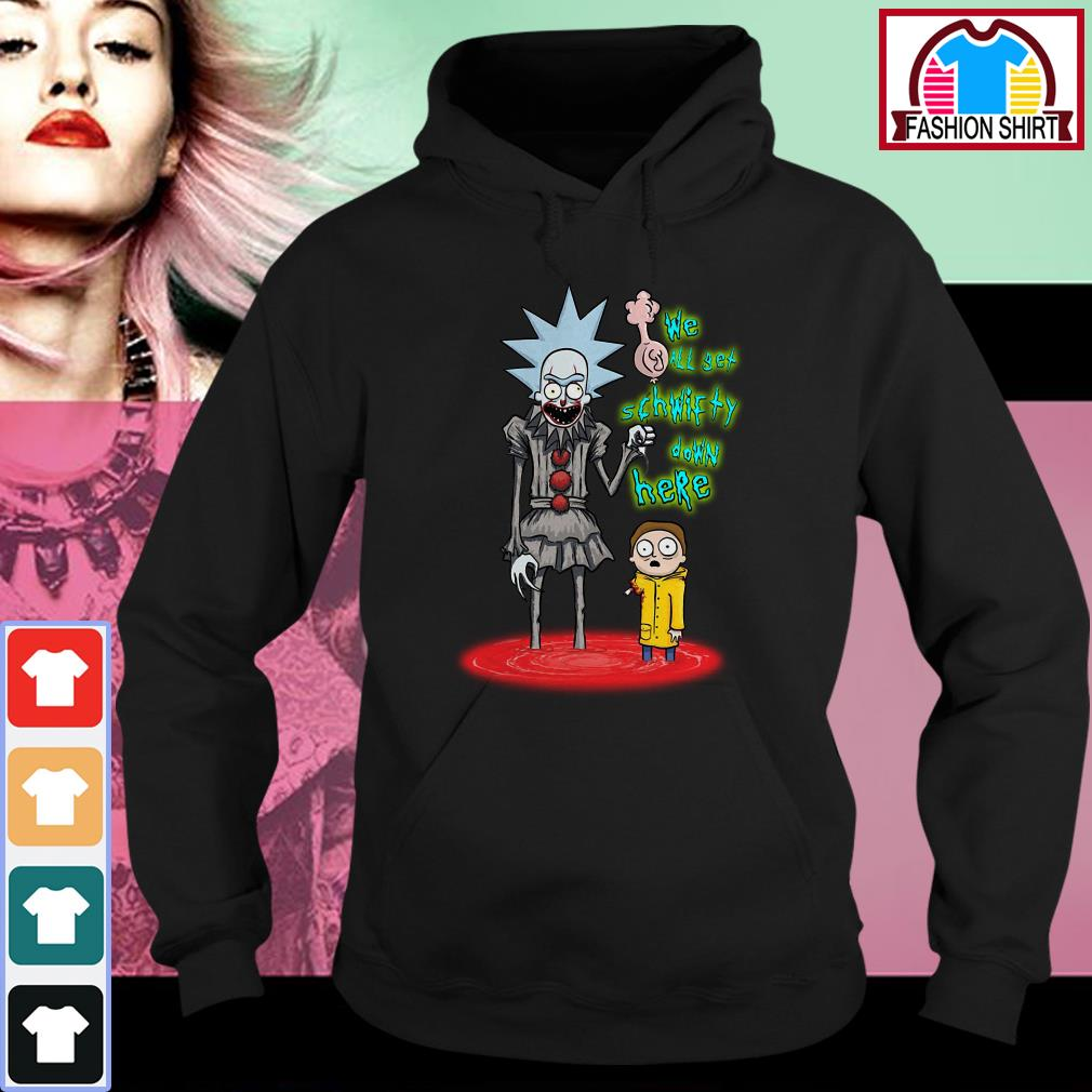 Official Rick and Morty Pennywise we all set schwifty down here shirt by tshirtat store Hoodie