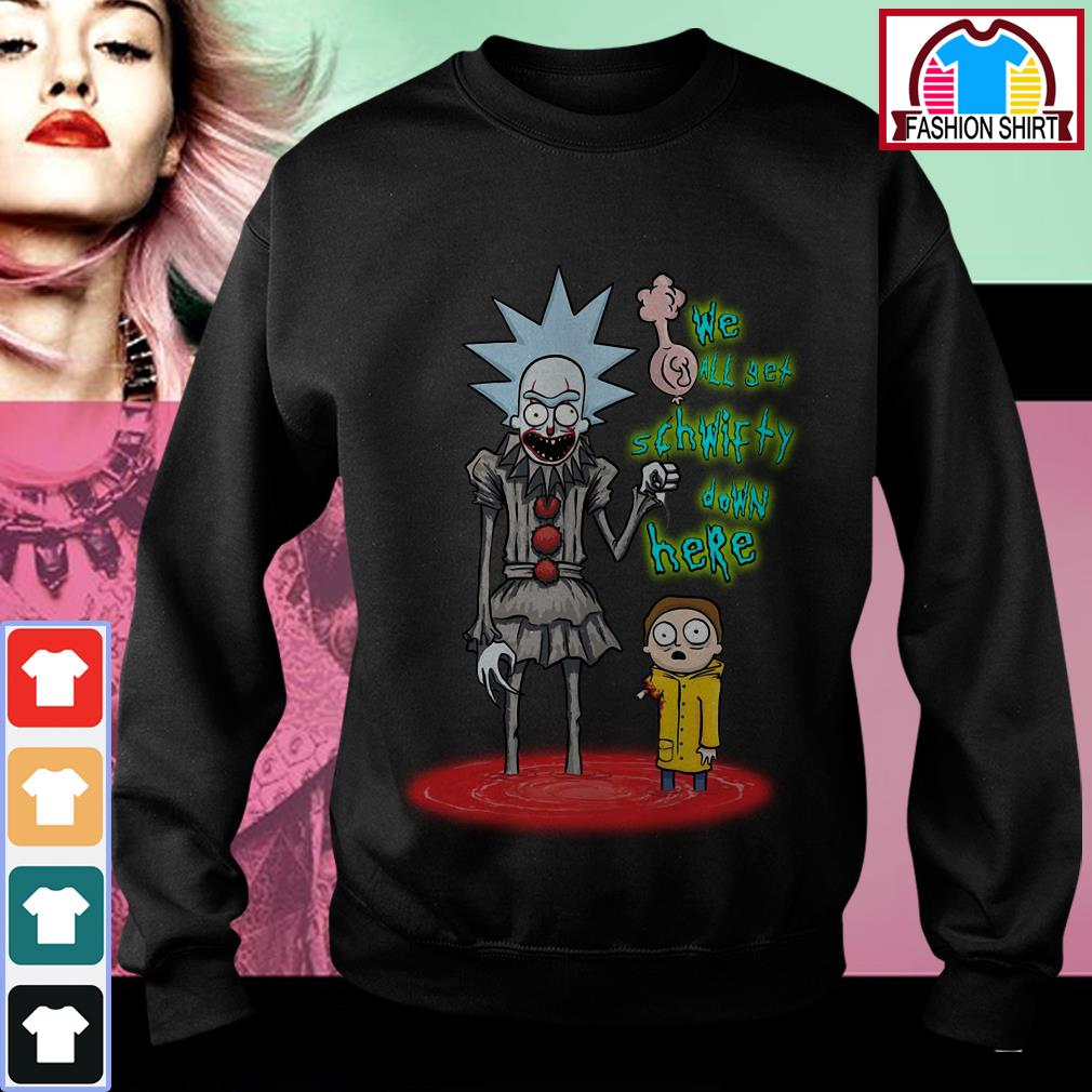 Official Rick and Morty Pennywise we all set schwifty down here shirt by tshirtat store Sweater