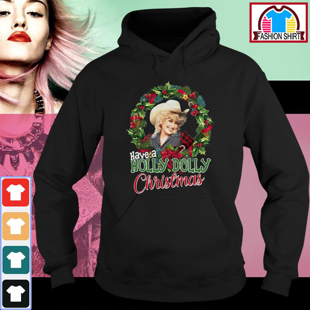 New Official have a Holly Dolly Christmas shirt by tshirtat store Hoodie