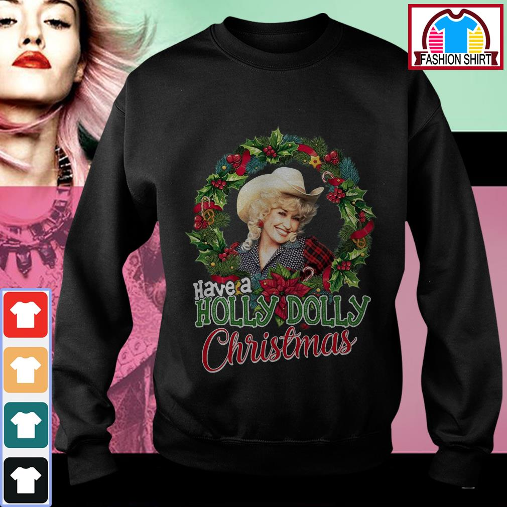 New Official have a Holly Dolly Christmas shirt by tshirtat store Sweater