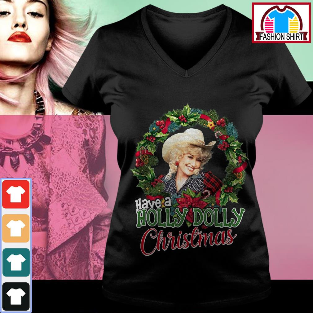 New Official have a Holly Dolly Christmas shirt by tshirtat store V-neck T-shirt