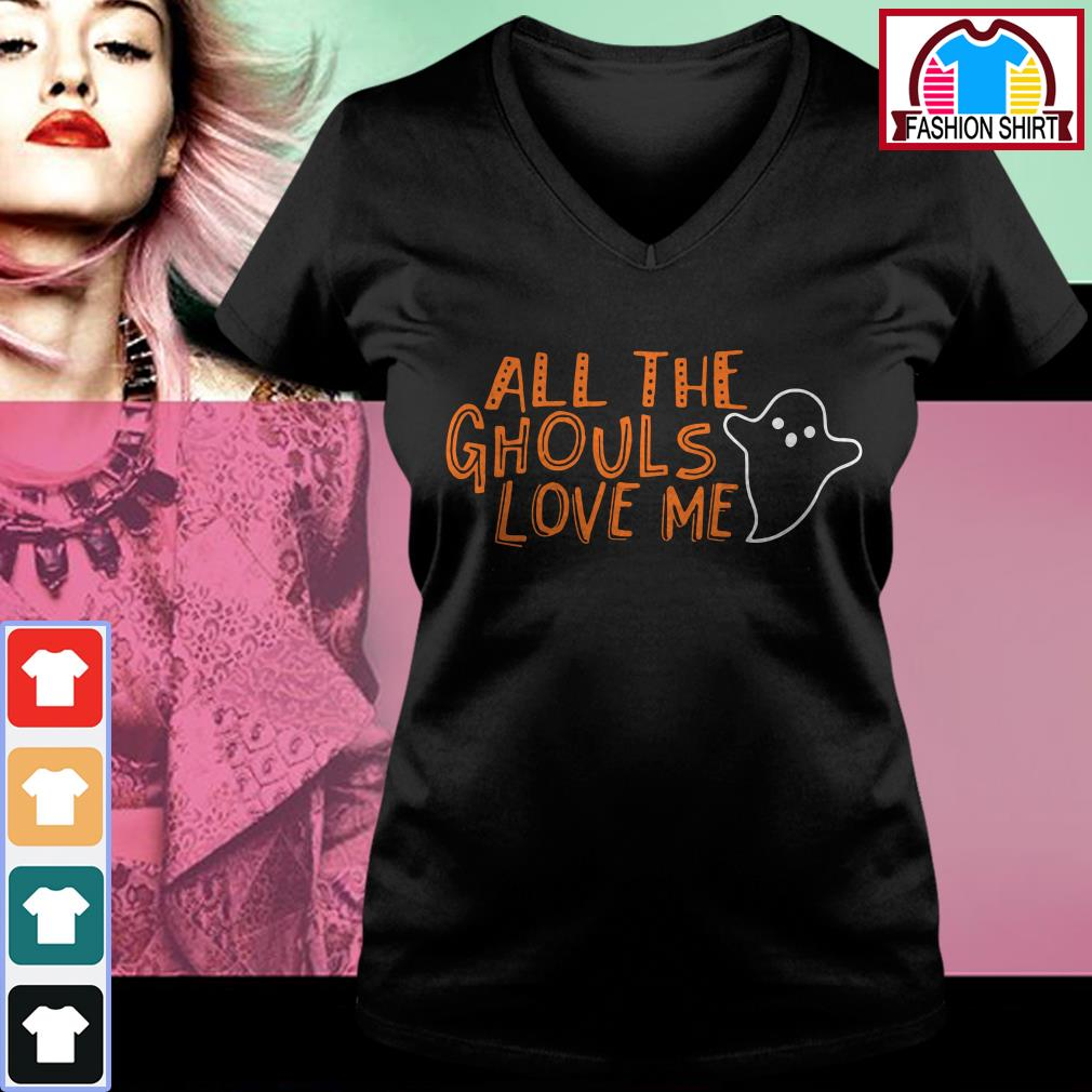 Official All the ghouls love me shirt by tshirtat store V-neck T-shirt
