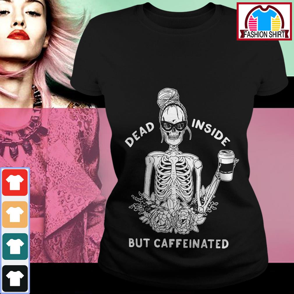 Official Dead inside but caffeinated shirt by tshirtat store Ladies Tee