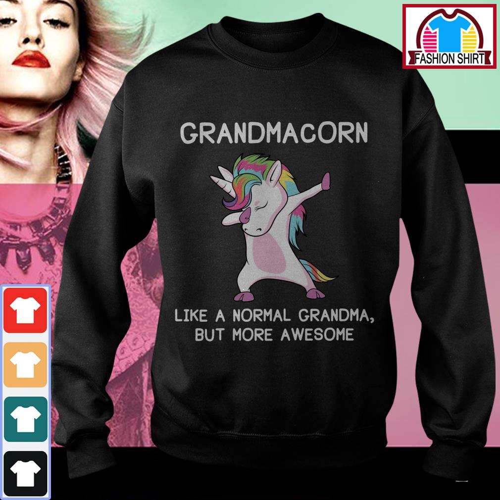 Official Grandmacorn like a normal grandma but more awesome shirt by tshirtat store Sweater