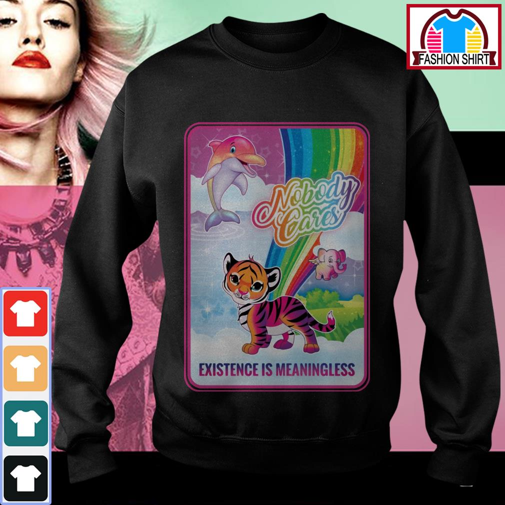 Official Nobody cares existence is meaningless shirt by tshirtat store Sweater