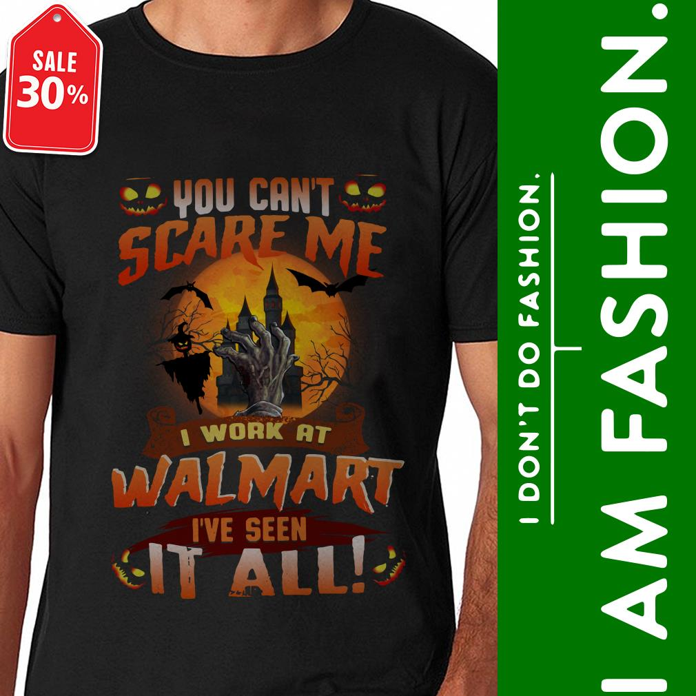 Official You can't scare me I work at Walmart I've seen it all shirt by tshirtat store Shirt