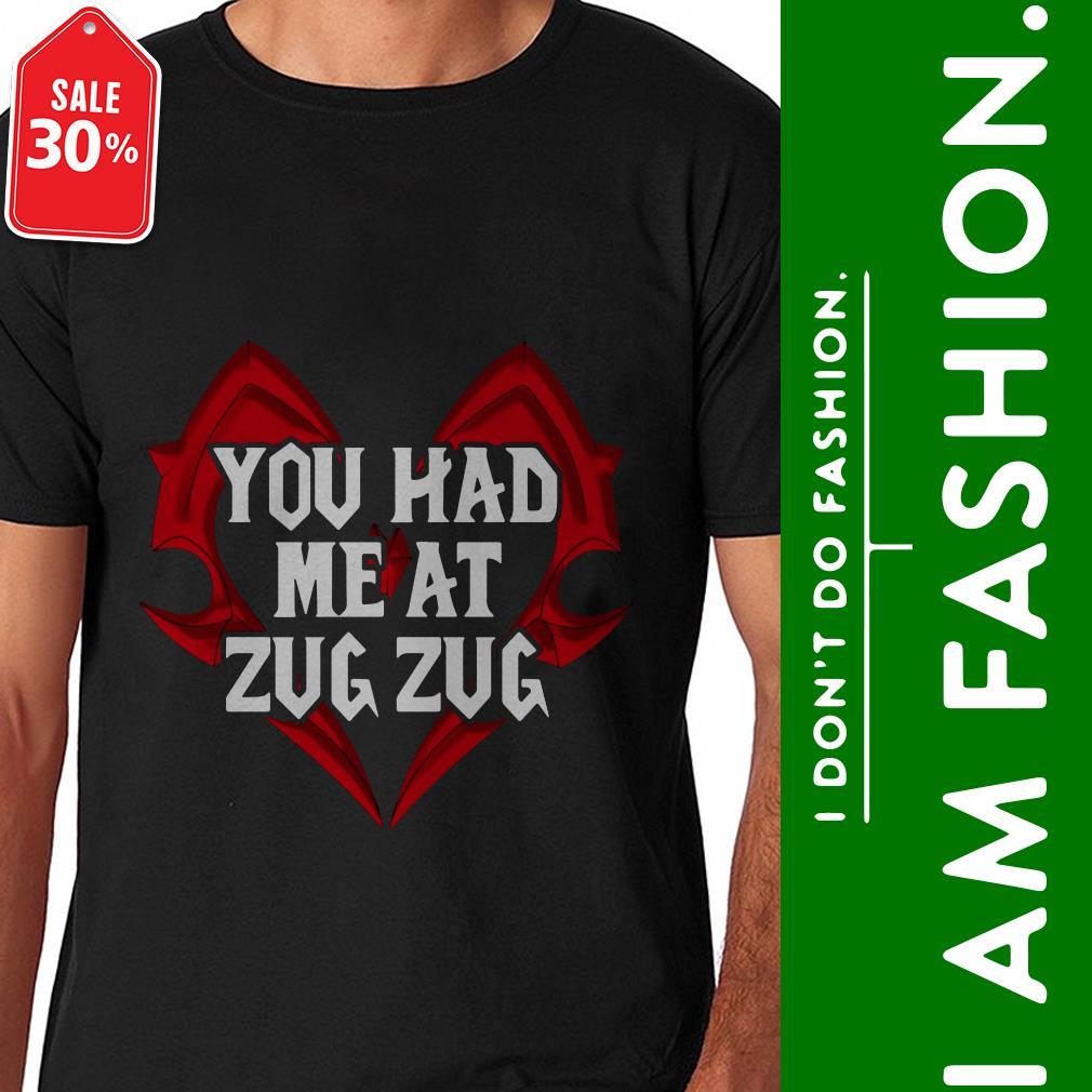 Official You had me at zug zug shirt by tshirtat store Shirt