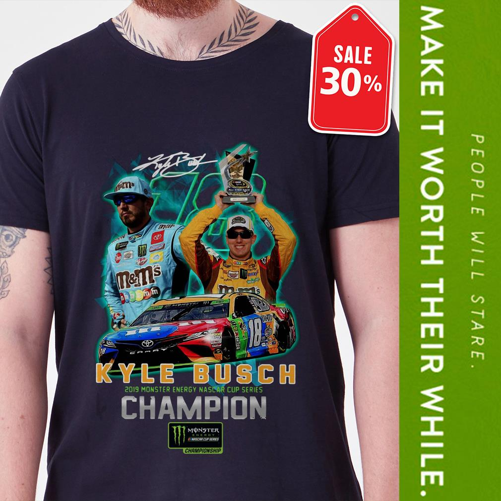 New Official Kyle Busch 2019 Monster Energy Nascar Cup Series champion signature shirt by tshirtat store Shirt