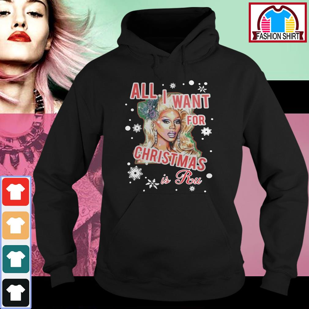 Official All I want for Christmas is a Ru shirt by tshirtat store Hoodie