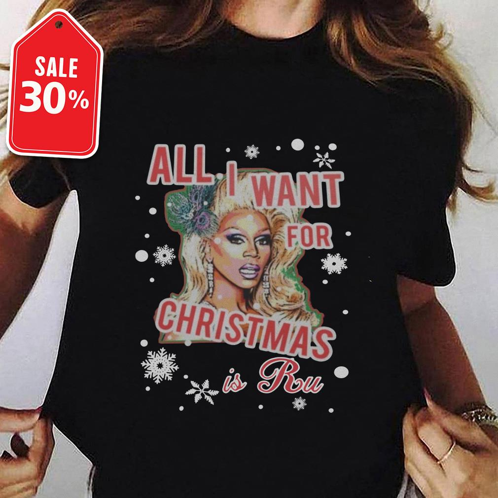 Official All I want for Christmas is a Ru shirt by tshirtat store Ladies Tee