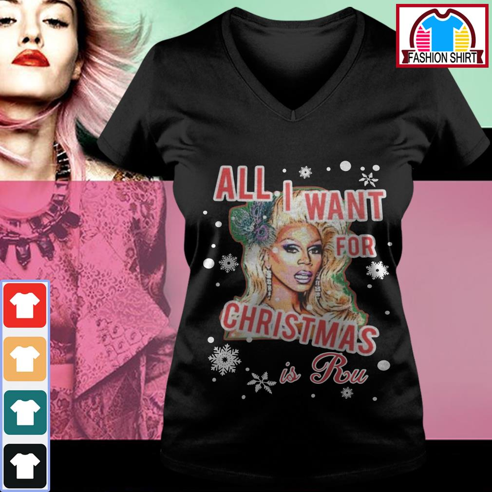 Official All I want for Christmas is a Ru shirt by tshirtat store V-neck T-shirt