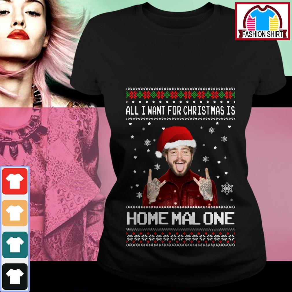 Official All I want for Christmas is Home Malone ugly Christmas shirt by tshirtat store Ladies Tee