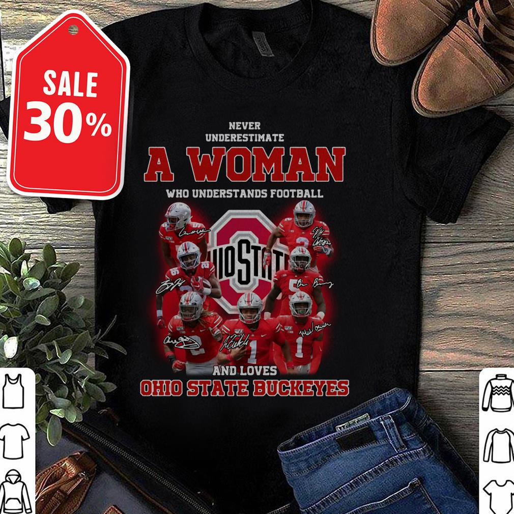 Official Never underestimate a woman who understands football and loves Ohio State Buckeyes shirt by tshirtat store Ladies Tee
