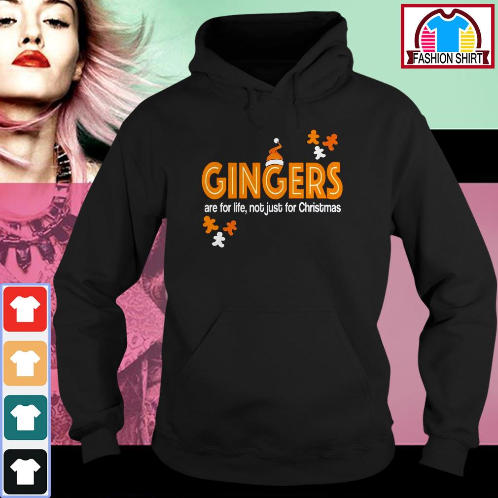 New Official Gingers are for life not just for Christmas shirt by tshirtat store Hoodie