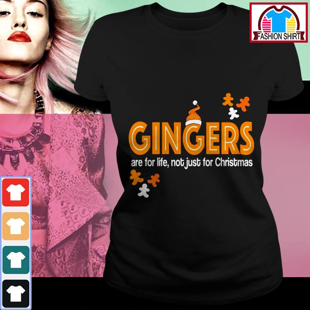 New Official Gingers are for life not just for Christmas shirt by tshirtat store Ladies Tee
