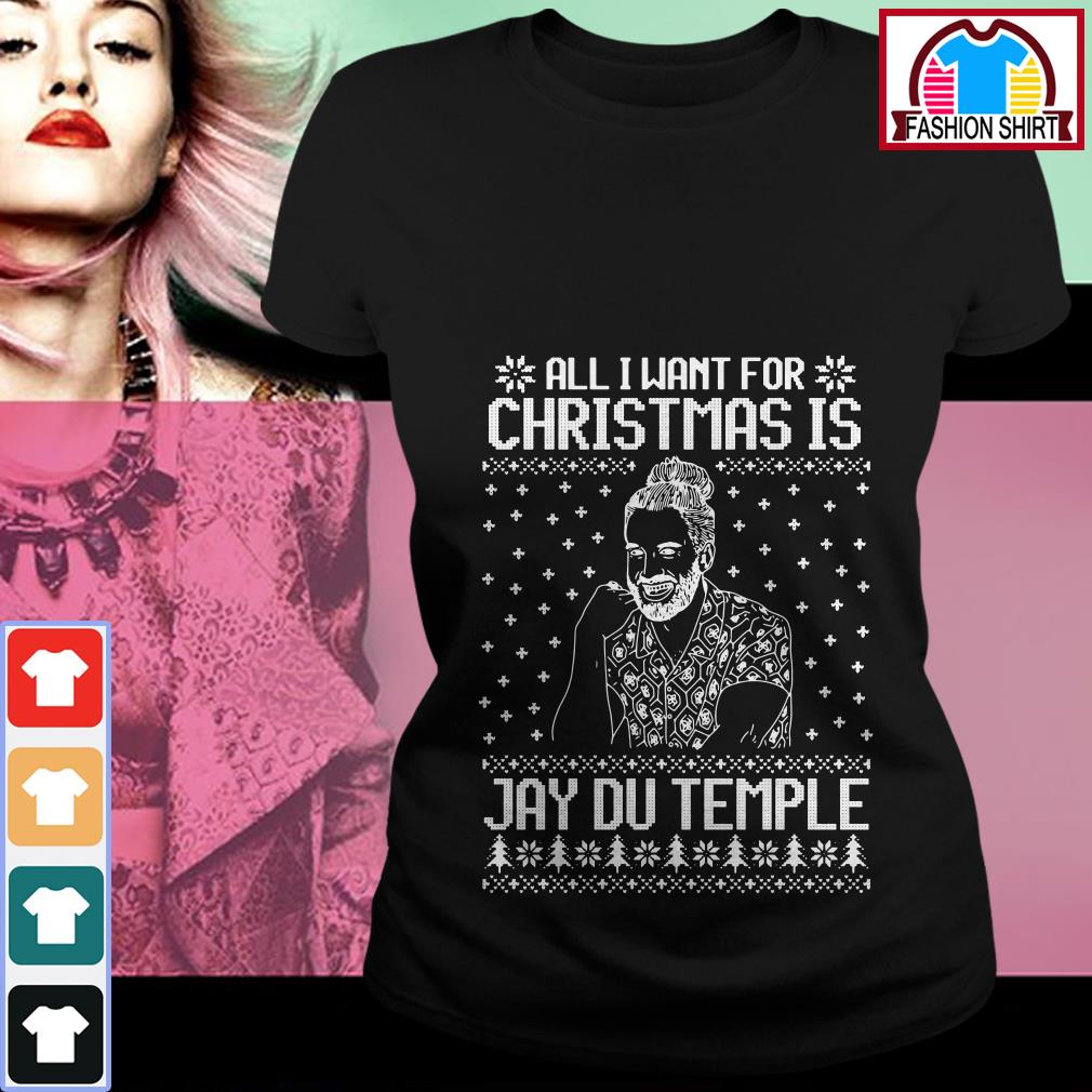 Official All I want for Christmas is Jay Du Temple ugly Christmas shirt by tshirtat store Ladies Tee