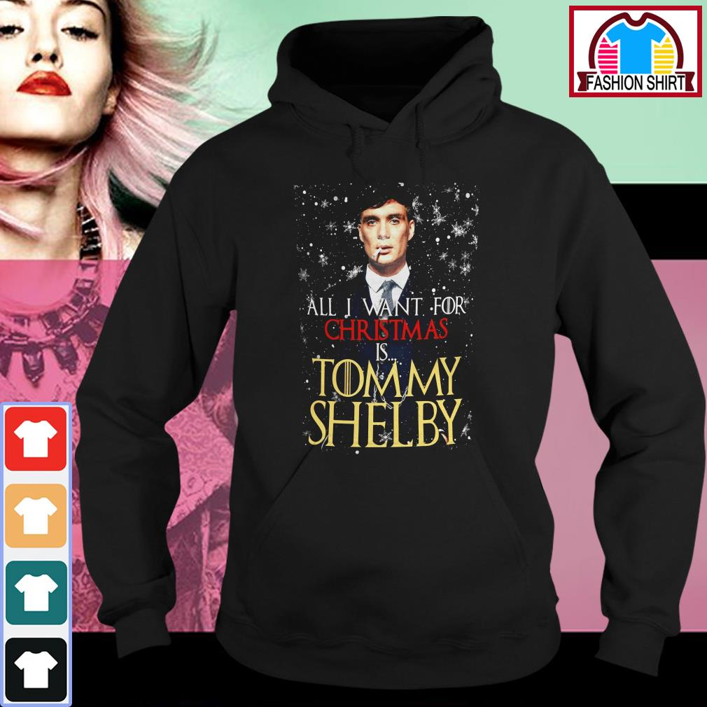 Official All I want for Christmas is Tommy Shelby shirt by tshirtat store Hoodie