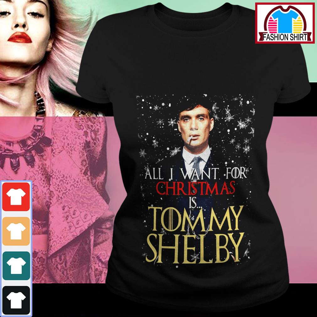 Official All I want for Christmas is Tommy Shelby shirt by tshirtat store Ladies Tee