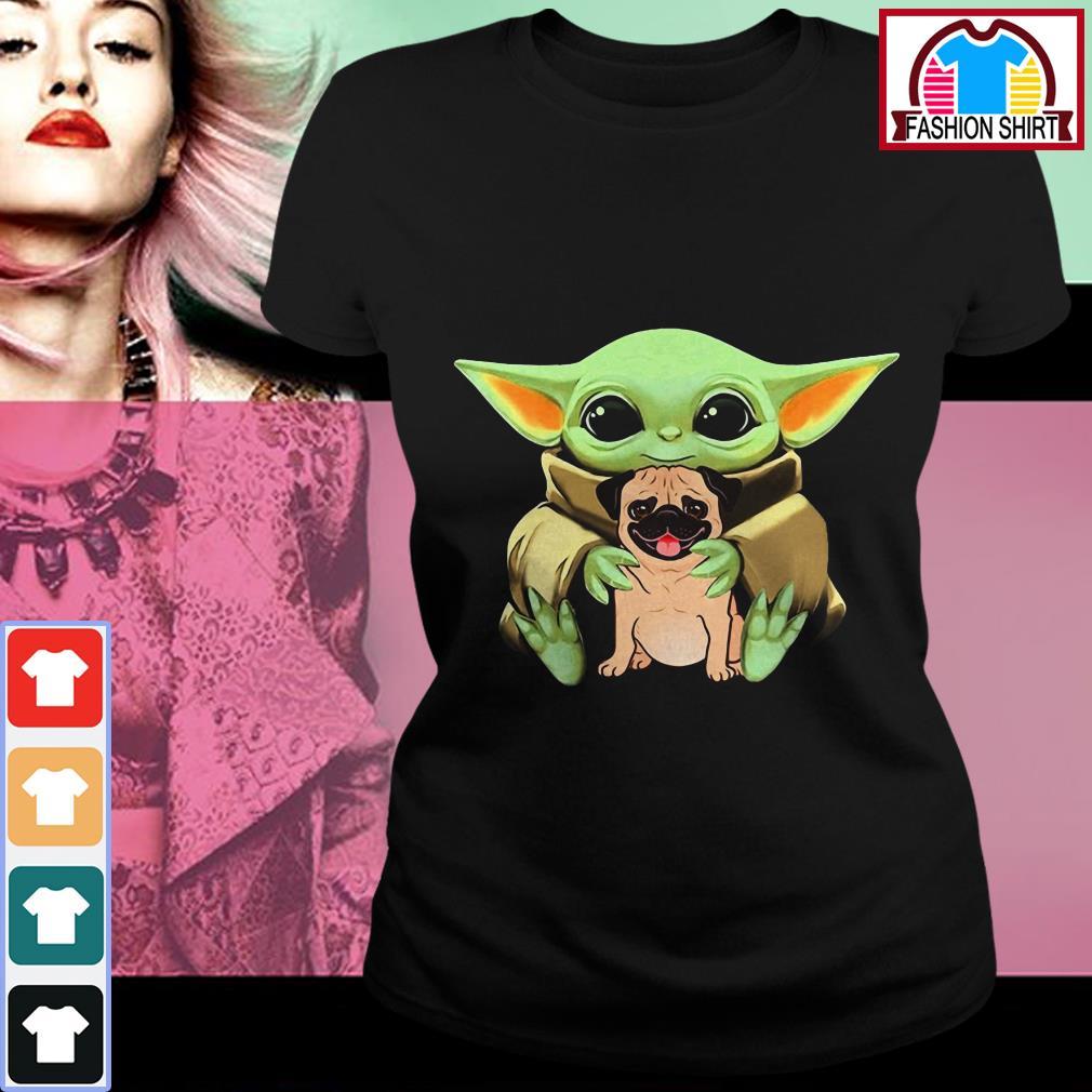Official Baby Yoda hug Pug dog shirt by tshirtat store Ladies Tee