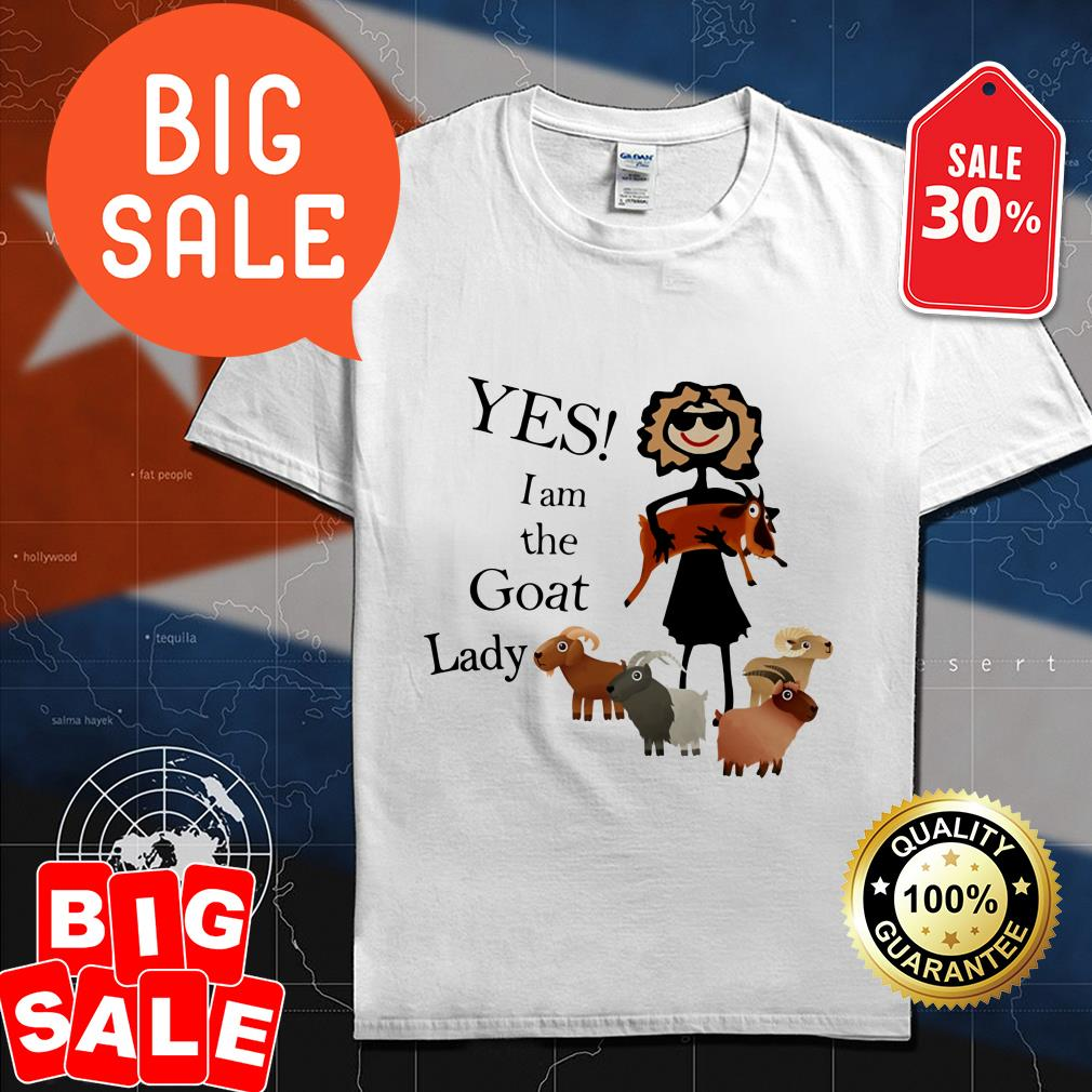 Official Yes I am the goat lady shirt by tshirtat store Shirt