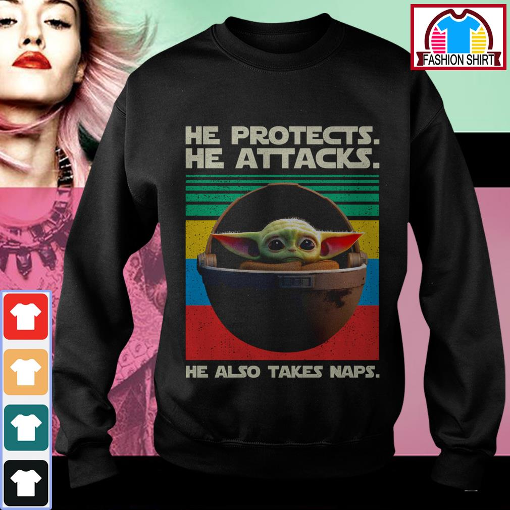 New Official Baby Yoda he protects he attacks he also takes naps vintage shirt by tshirtat store Sweater