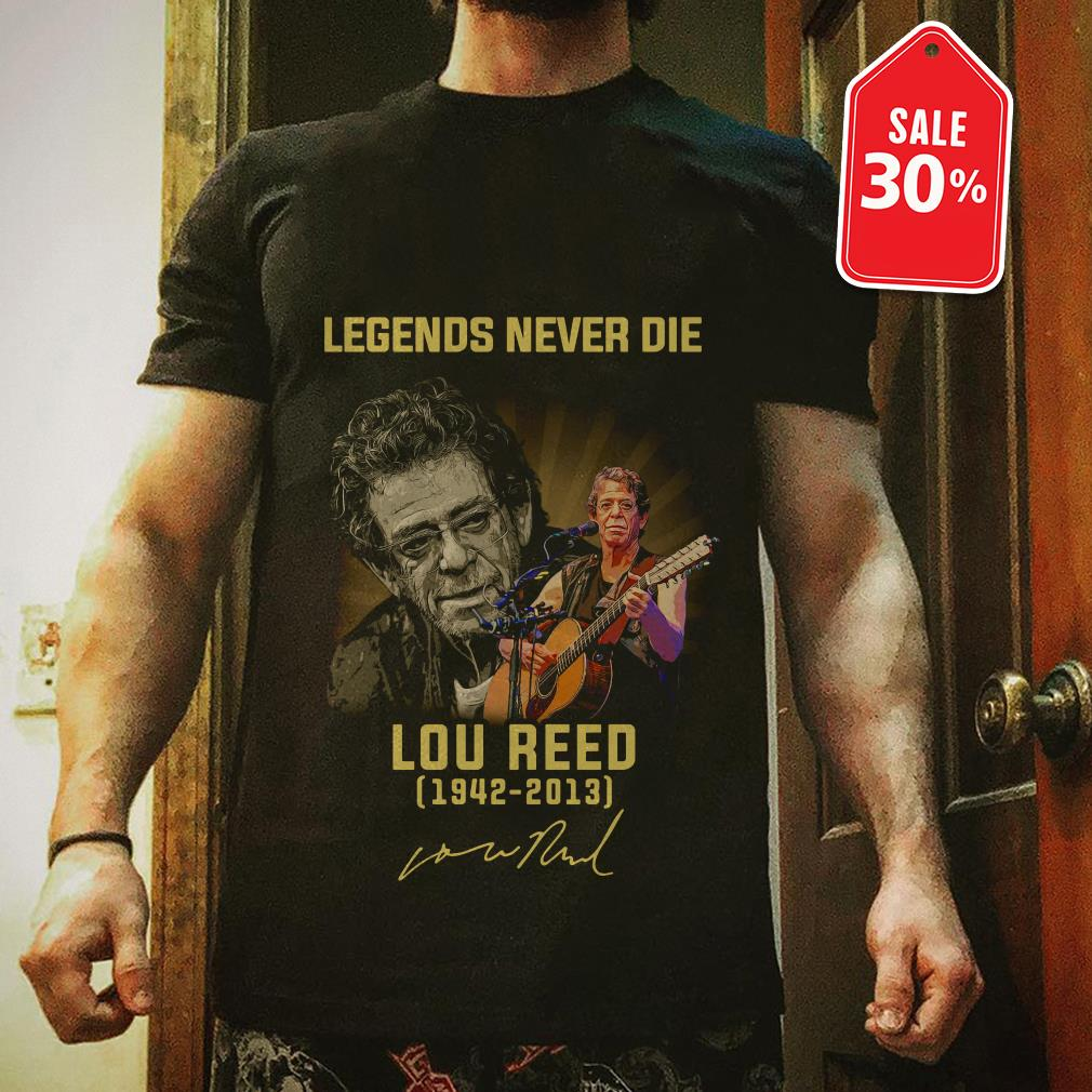 Official Legends never die Lou Reed 1942-2013 signature shirt by tshirtat store Shirt