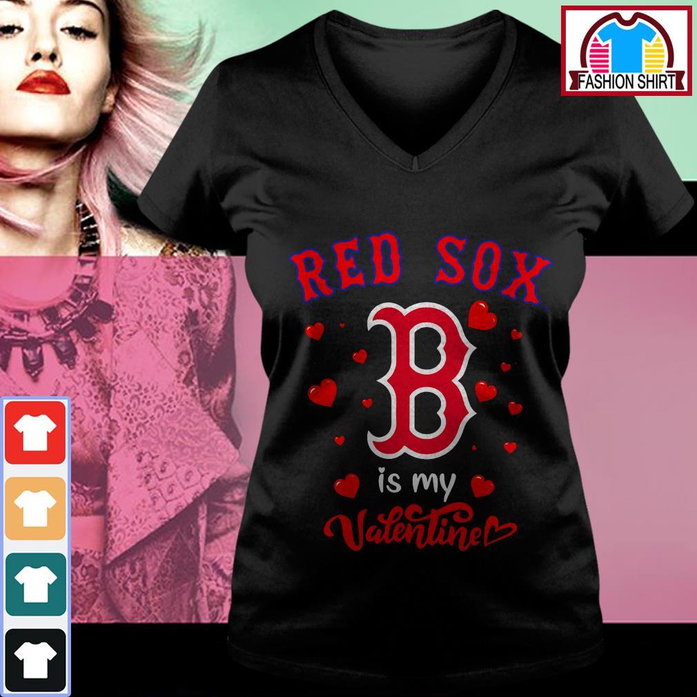 Boston Red Sox is my valentine V-neck T-shirt