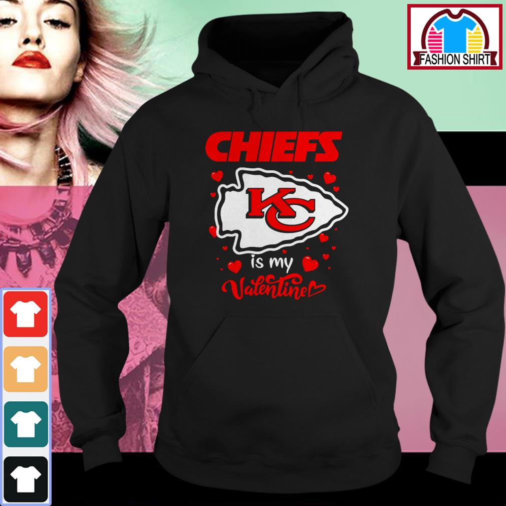 Kansas City Chiefs is my valentine Hoodie