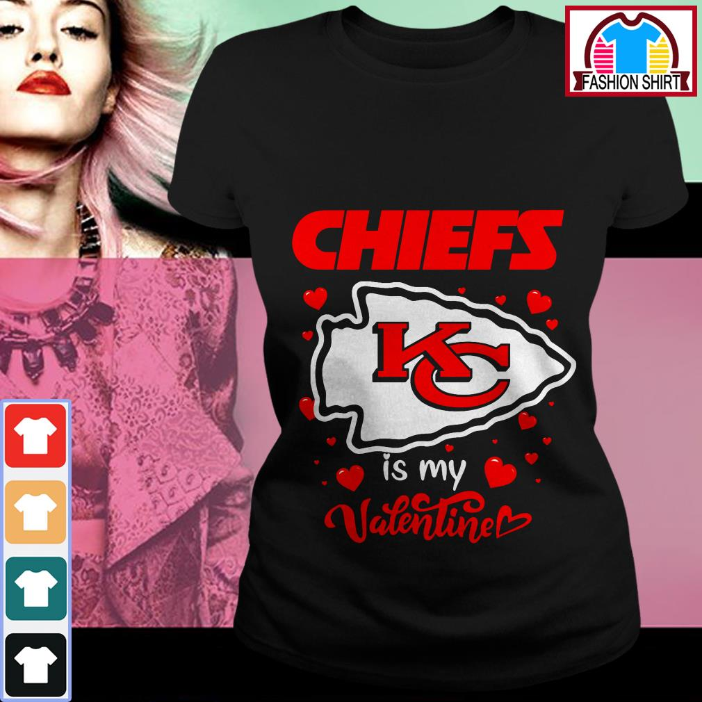 Kansas City Chiefs is my valentine Ladies Tee