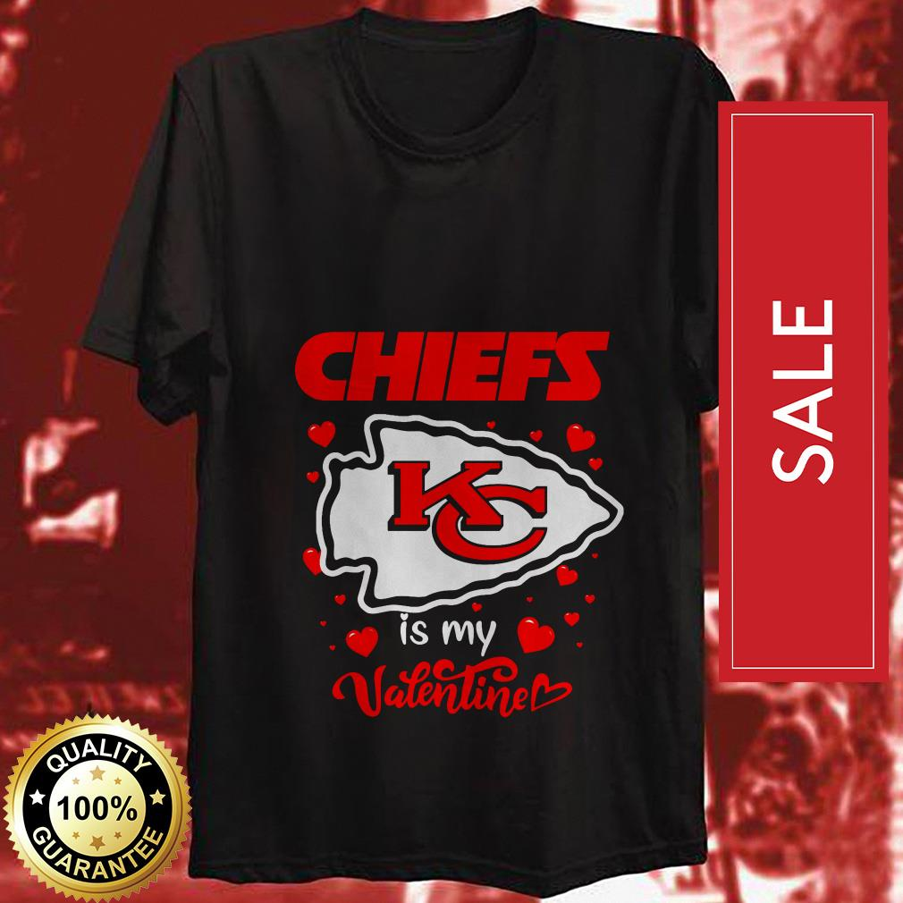 Kansas City Chiefs is my valentine shirt