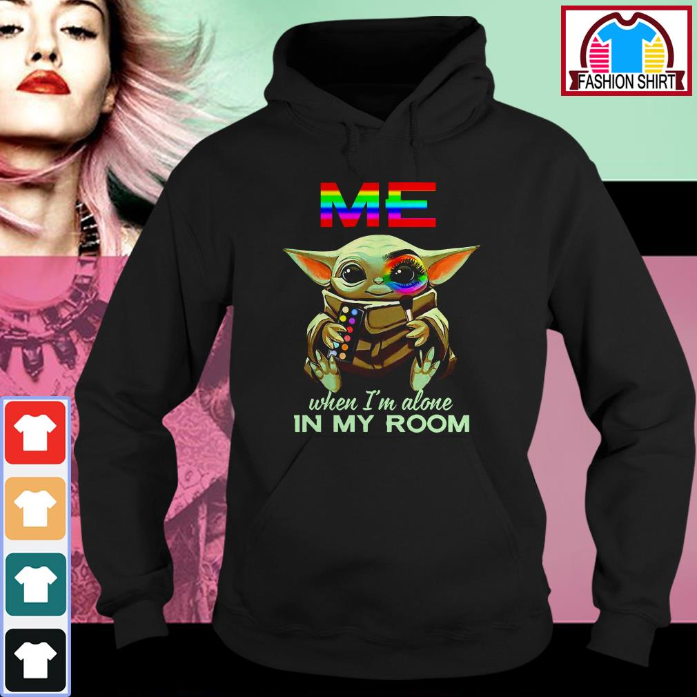 Official Baby Yoda Me when I'm alone in my room shirt by tshirtat store Hoodie