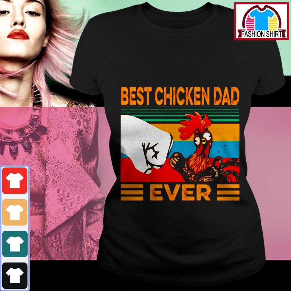 Official Best chicken dad ever vintage shirt by tshirtat store Ladies Tee