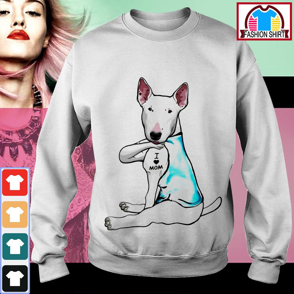 Official Bull Terrier dog I love mom shirt by tshirtat store Sweater