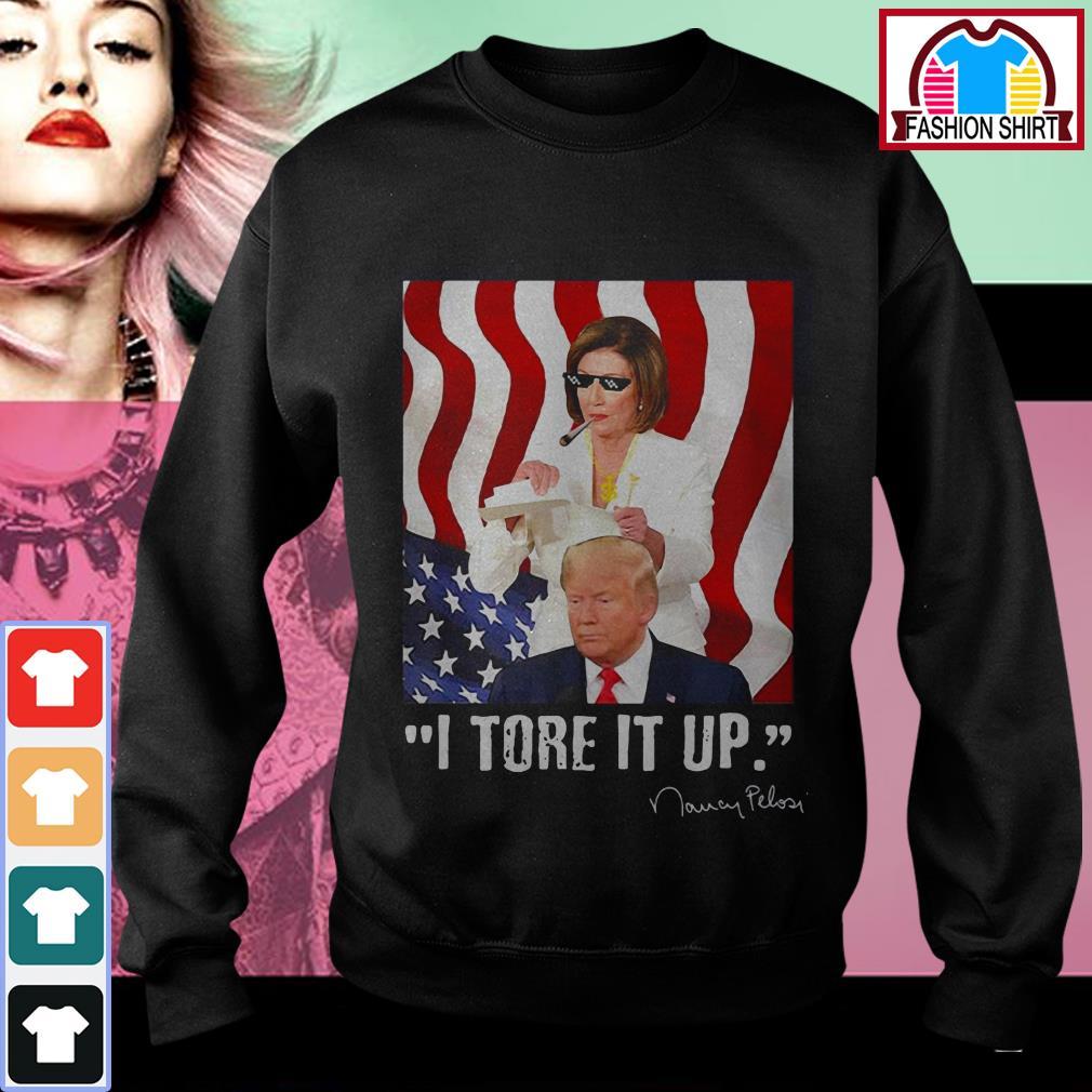 Official I tore it up Nancy Pelosi Trump speech Nancy The Ripper shirt by tshirtat store Sweater