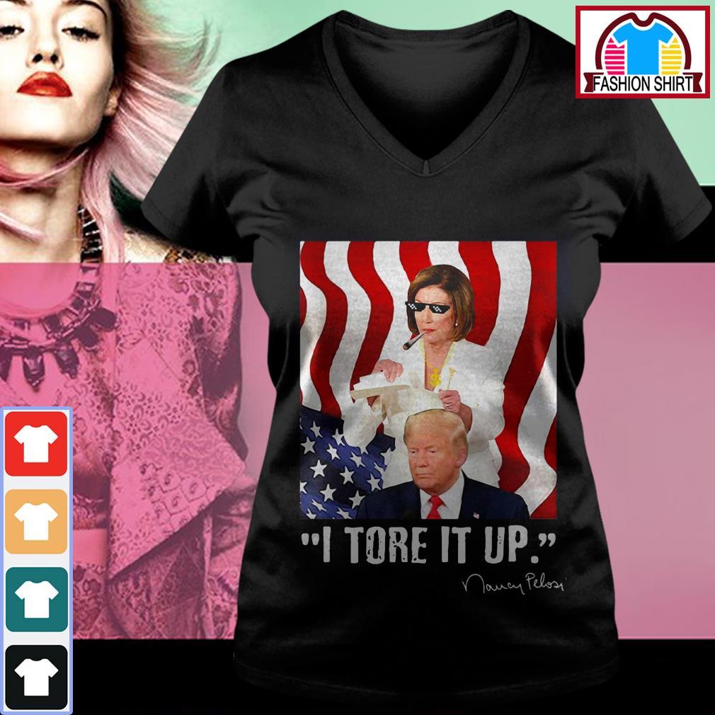 Official I tore it up Nancy Pelosi Trump speech Nancy The Ripper shirt by tshirtat store V-neck T-shirt