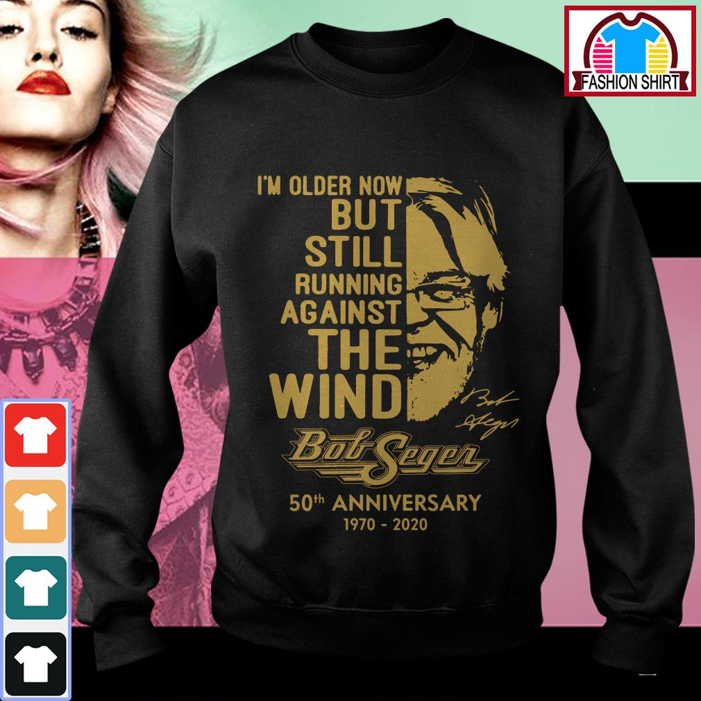Official I'm older now but still running against the wind Bob Seger 50th anniversary 1970-2020 shirt by tshirtat store Sweater