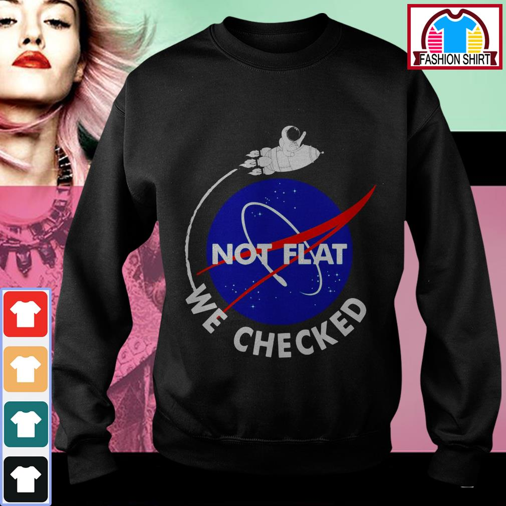 Official Not flat we checked shirt by tshirtat store Sweater