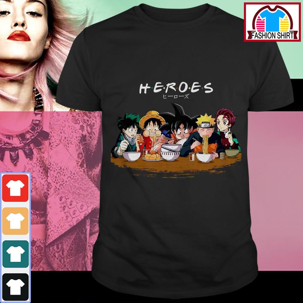 Heroes Izuku Midoriya Luffy Songoku Naruto Tanjiro Friends TV Show shirt